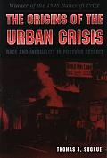 Origins Of The Urban Crisis Race & Inequ
