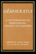 Demokratia A Conversation on Democracies Ancient & Modern