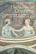 Game of Courting & the Art of the Commune of San Gimignano 1290 1320