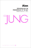 Collected Works of C G Jung Volume 9 Part 2 Aion Researches Into the Phenomenology of the Self