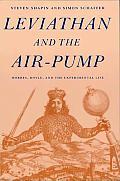Leviathan & the Air Pump Hobbes Boyle & the Experimental Life