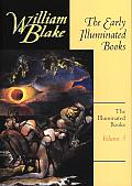 William Blake the Early Illuminated Books Volume 3 All Relgions are One There is No Natrual Religion The Book of Thel The Marriage of Heaven & Hell Visions of the Daughters of Albion