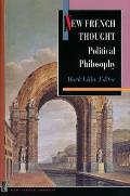 New French Thought Political Philosophy