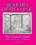 Bearers Of Meaning The Classical Orders