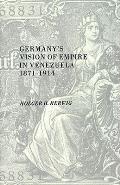 Germanys Vision Of Empire In Venezuela 1