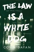 Law is a White Dog How Legal Rituals Make & Unmake Persons