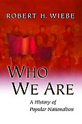 Who We Are A History of Popular Nationalism