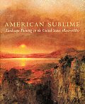 American Sublime Landscape Painting In the Unites States 1820 1880