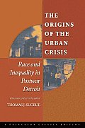 Origins of the Urban Crisis Race & Inequality in Postwar Detroit