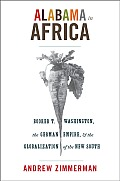 Alabama in Africa Booker T Washington the German Empire & the Globalization of the New South