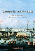 Reviving the Invisible Hand The Case for Classical Liberalism in the Twenty First Century