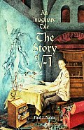 Imaginary Tale The Story of the Square Root of Minus One