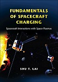Fundamentals of Spacecraft Charging: Spacecraft Interactions with Space Plasmas