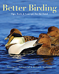 Better Birding Tips Tools & Concepts for the Field