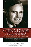 China Diary of George H W Bush The Making of a Global President
