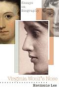 Virginia Woolf's Nose: Essays on Biography