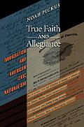 True Faith and Allegiance: Immigration and American Civic Nationalism