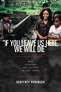 If You Leave Us Here We Will Die How Gen