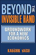 Beyond the Invisible Hand A Manifesto for a New Economics