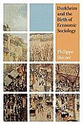 Durkheim and the Birth of Economic Sociology
