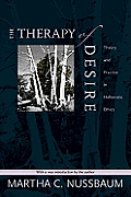Therapy of Desire Theory & Practice in Hellenistic Ethics