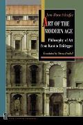 Art of the Modern Age: Philosophy of Art from Kant to Heidegger