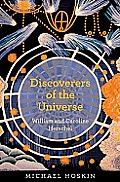 Discoverers of the Universe William & Caroline Herschel