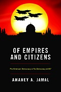 Of Empires and Citizens: Pro-American Democracy or No Democracy at All?