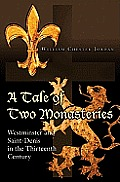 Tale of Two Monasteries Westminster & Saint Denis in the Thirteenth Century