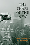 Shape of the New Four Big Ideas & How They Made the Modern World