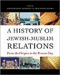 History Of Jewish Muslim Relations From The Origins To The Present Day