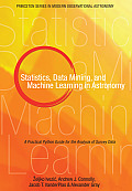 Statistics Data Mining & Machine Learning in Astronomy A Practical Python Guide for the Analysis of Survey Data