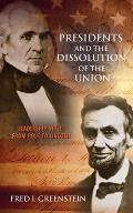 Presidents & the Dissolution of the Union Leadership Style from Polk to Lincoln