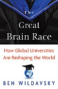 Great Brain Race How Global Universities Are Reshaping the World New in Paper