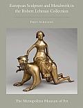 The Robert Lehman Collection at the Metropolitan Museum of Art, Volume XII: European Sculpture and Metalwork