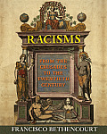 Racisms From the Crusades to the Twentieth Century