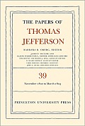 The Papers of Thomas Jefferson, Volume 39: 13 November 1802 to 3 March 1803