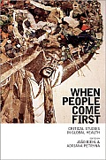 When People Come First Critical Studies In Global Health