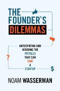 Founders Dilemmas Anticipating & Avoiding the Pitfalls That Can Sink a Startup