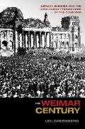 The Weimar Century: German ?migr?s and the Ideological Foundations of the Cold War