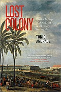 Lost Colony The Untold Story of Chinas First Great Victory Over the West