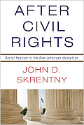 After Civil Rights Racial Realism in the New American Workplace