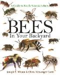 Bees in Your Backyard A Guide to North Americas Bees