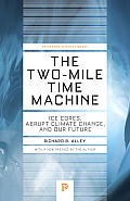 Two Mile Time Machine Ice Cores Abrupt Climate Change & Our Future