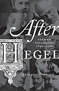 After Hegel: German Philosophy, 1840-1900