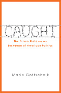Caught The Prison State & the Lockdown of American Politics