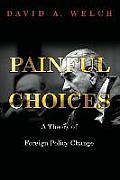 Painful Choices: A Theory of Foreign Policy Change