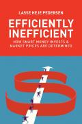 Efficiently Inefficient How Smart Money Invests & Market Prices Are Determined