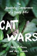 Cat Wars: The Devastating Consequences of a Cuddly Killer