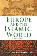 Europe & The Islamic World A History